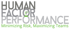 Human Factor Performance. Minimizing Risk, Maximizing Teams